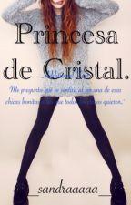 Princesa de cristal. by __sandraaaaa__