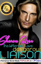 The Woman I Love: Dangerous Liaison by iamsharonrose