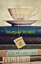 Tea Time with Wattpad Writers by Javan_forever