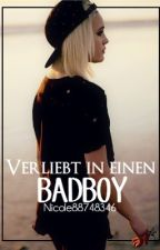Verliebt in ein Bad Boy (wird überarbeitet) by Nicole88748346