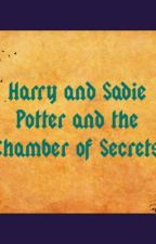 Harry and Sadie Potter an the Chamber of Secrets by fighter22