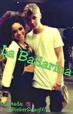 La Bailarina {ADAPTADA} - justin bieber y tu by BieberSwag16
