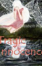 Tragic Innocence by ElizabethMueller