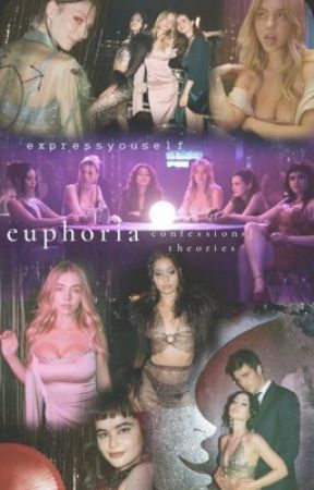 euphoria: confessions   theories  by ExpressYouself