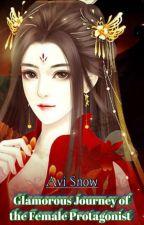 Glamorous Journey Of The Female Protagonist by Avisnow2000