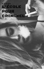L'école Pour Criminel by sakura45695