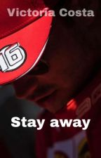 Stay Away - Charles Leclerc by user37403255