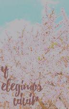 Y elegimos vivir. (Rubius) [Vivir o morir II] [EDITANDO] by Pandepipas2