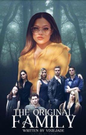 The Original Family {Book 3} (The Originals) by VixieJade