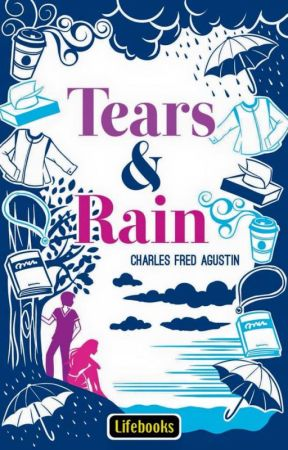 Tears and Rain by CharlesFredAgustin