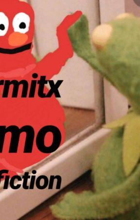 Kermit x Elmo fanfic by GaryHasMyLeftToe