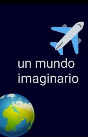 un mundo imaginario by maryeli1620