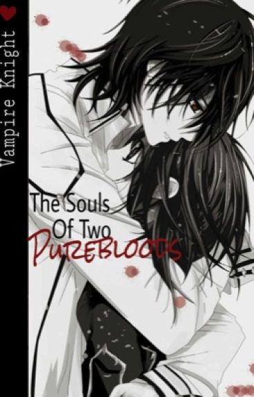 The souls of two purebloods (Vampire Knight)