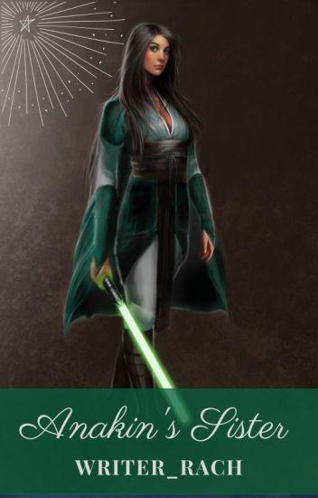 Anakin's Sister (Obi-Wan Kenobi Fanfic)