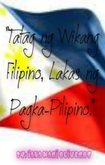tatag ng wikang filipino lakas ng pagka pilipino essay
