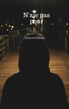 N'aie pas peur  by TheLoverMusic