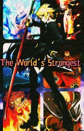 The World's Strongest by DemonMeliodas987