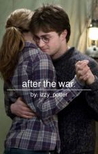 After the War by Izzy_Potter