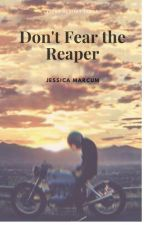 Don't Fear the Reaper by arwen_galadriel