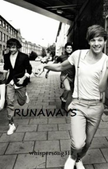 Runaways -A One Direction Fan Fic- by whispersong312