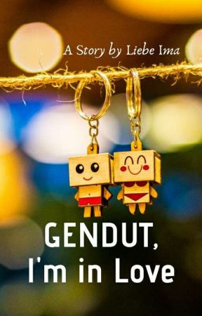 Gendut I'm in Love by liebeima