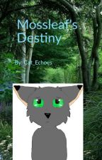 Mossleaf's Destiny by Cat_Echoes