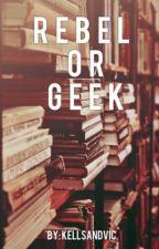 Rebel or Geek?   Kellic by KellsAndVic