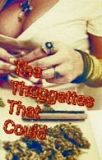 THE THUGGETTES THAT COULD by ladylissha