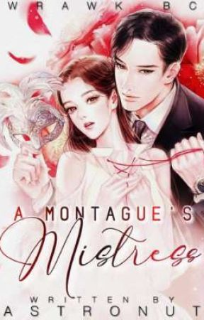 A Montague's Mistress by Astro_nut