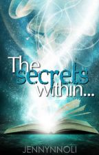 The Secrets Within... by jennynnoli