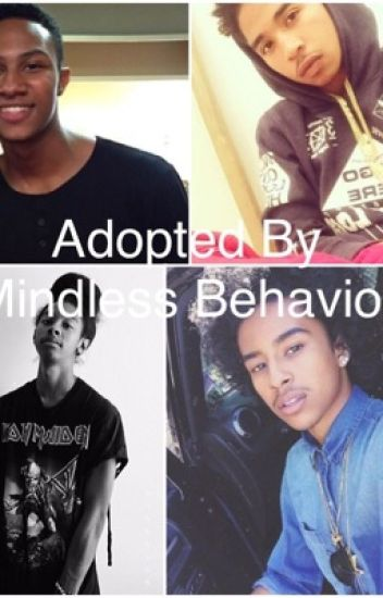 Adopted by Mindless Behavior