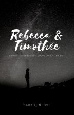 Rebecca & Timothée  by Sarah_inlove