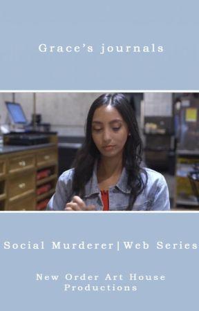 Grace's Journals - Social Murderer | Web Series by SangeethaGowda