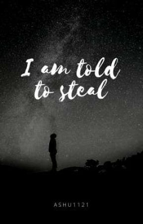 I am told to steal √ by Ashu1121