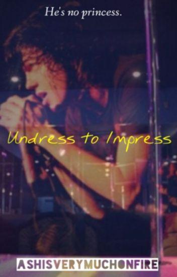 Undress to Impress (Kellic)