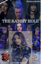 The Rabbit Hole || Descendants by Rogue_Wolfe