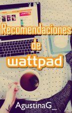 RECOMENDACIONES DE WATTPAD. by AgustinaG_