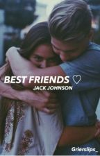 Dear bestfriend {Jack Johnson} by lilytigh