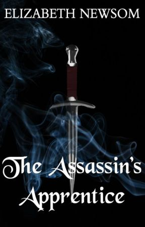 The Assassin's Apprentice (Sequel to Captive and Crowned) by ElizabethNewsom