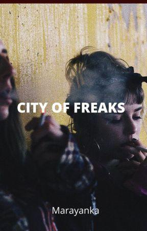 City of Freaks by Marayanka