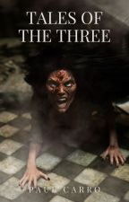 Tales of the Three by PaulCarro