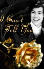 I Can't Tell You |H.S.| by urtheonlydirection