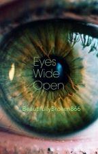 Eyes Wide Open by opallupine