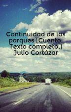 Continuidad de los parques [Cuento. Texto completo.] Julio Cortázar by MicaaCarlucci