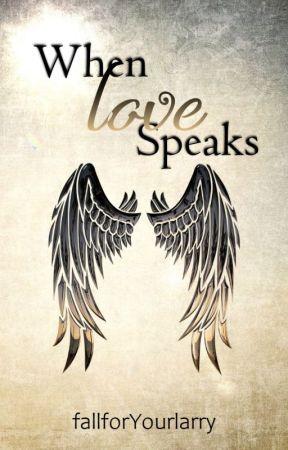 When Love Speaks by fallforYourlarry