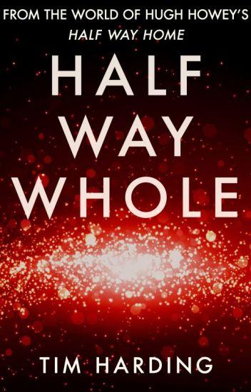 Half Way Whole