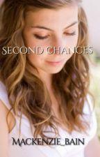 Second Chances by mackenzie_bain