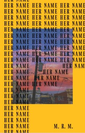 HER NAME by space_cadet151