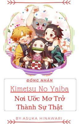 Đọc truyện (Đồng Nhân Kimetsu No Yaiba )  Nơi ước mơ trở thành sự thật.