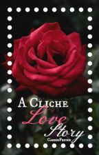 A Cliché Love Story by CarrieFricke